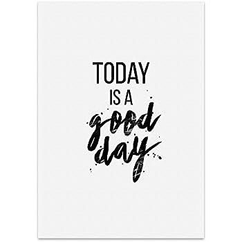 Kunstdruck, Poster mit Spruch – Today is A Good Day