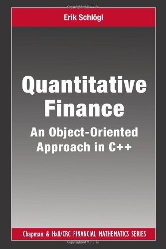 Quantitative Finance: An Object-Oriented Approach in C++ (Chapman and Hall/CRC Financial Mathematics Series) by Erik Schlogl (2013-11-19)