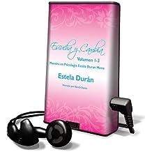 Escucha y Cambia, Volumen 1-3: Maestra en Psicologia Estela Duran Mena [With Earbuds]