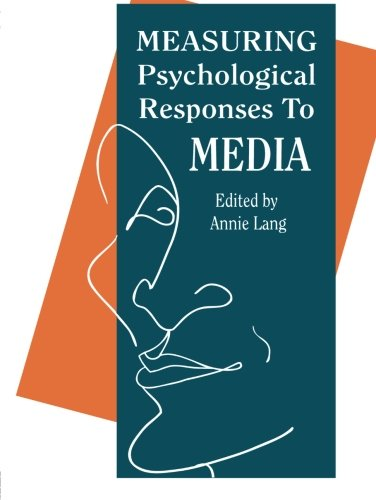 Measuring Psychological Responses To Media Messages (Routledge Communication Series)