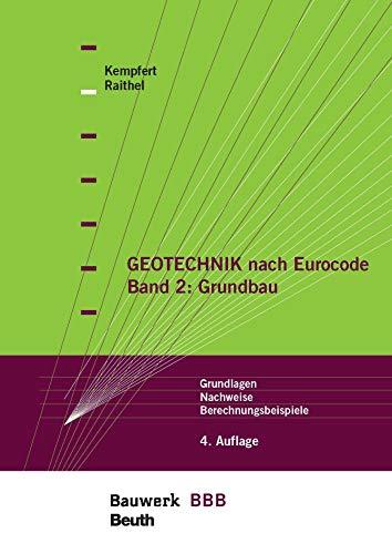 Geotechnik nach Eurocode Band 2: Grundbau: Grundlagen, Nachweise, Berechnungsbeispiele Bauwerk-Basis-Bibliothek