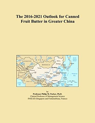 The 2016-2021 Outlook for Canned Fruit Butter in Greater China