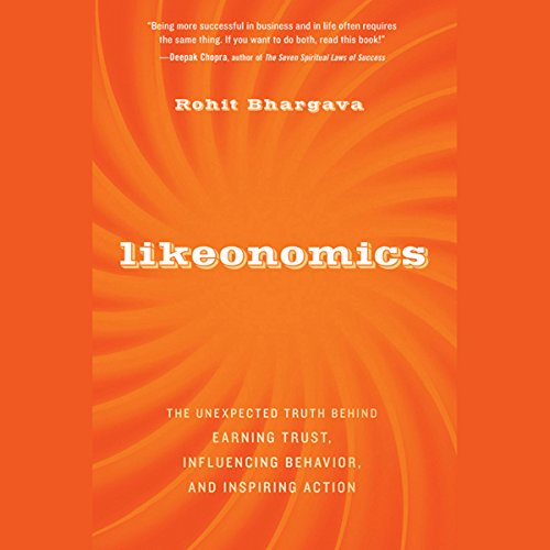 Likeonomics: The Unexpected Truth Behind Earning Trust, Influencing Behavior, and Inspiring Action  Audiolibri