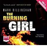 [(The Burning Girl)] [ By (author) Mark Billingham, Read by Paul Thornley ] [November, 2010]