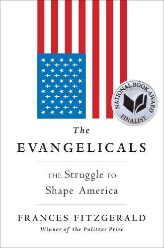 The Evangelicals: The Struggle to Shape America (City Party Los In Angeles)