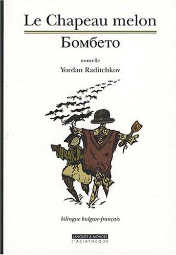 Le Chapeau melon : Edition bilingue français-bulgare par Yordan Raditchkov