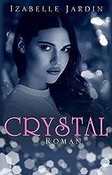 Crystal: Romantischer Thriller (Romantic Thrill by Izabelle 2)
