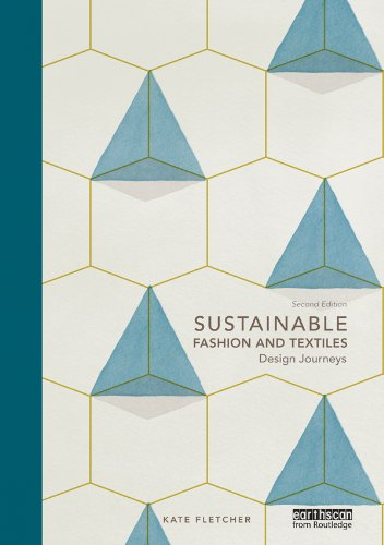 Sustainable Fashion and Textiles: Design Journeys (English Edition)