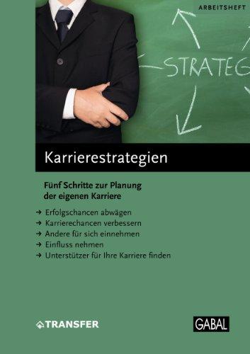 Karrierestrategien: Fünf Schritte zur Planung der eigenen Karriere