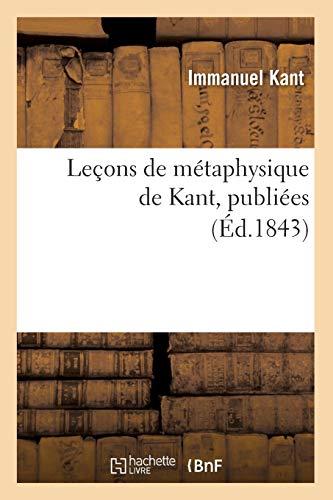 Leçons de métaphysique de Kant, publiées (Éd.1843)