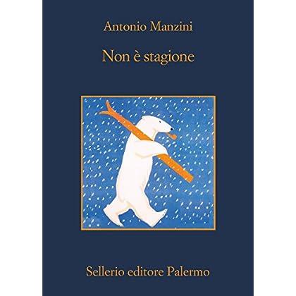 Non È Stagione (Il Vicequestore Rocco Schiavone)
