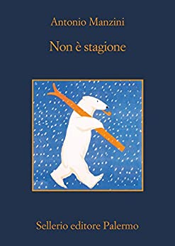 Non è stagione (Il vicequestore Rocco Schiavone) di [Manzini, Antonio]