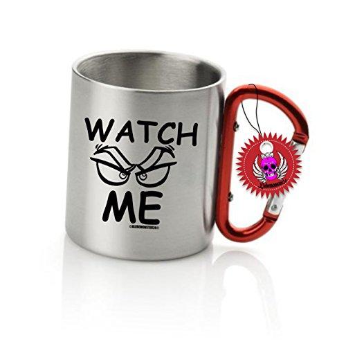 Spruchtasse Funtasse Edelstahl Karabiner mit Aufdruck Spruch Watch ME …