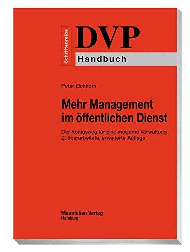 mehr-management-im-offentlichen-dienst-der-konigsweg-fur-eine-moderne-verwaltung-dvp-schriftenreihe-