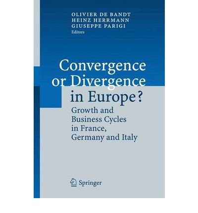 [ [ CONVERGENCE OR DIVERGENCE IN EUROPE?: GROWTH AND BUSINESS CYCLES IN FRANCE, GERMANY AND ITALY BY(BANDT, OLIVIER DE )](AUTHOR)[PAPERBACK]