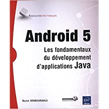 Android 5 - Les fondamentaux du développement d'applications Java de Nazim BENBOURAHLA ( 8 avril 2015 )