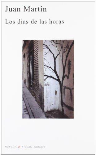 Los días de las horas (Poesía) por Juan (1954-) Martín