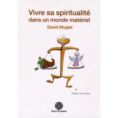 Vivre sa spiritualité dans un monde matériel