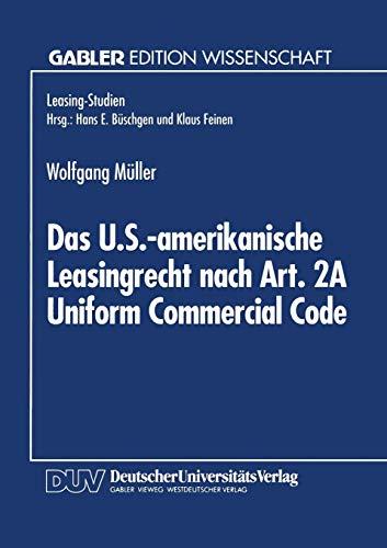 Das U.S.-amerikanische Leasingrecht nach Art. 2A Uniform Commercial Code (Gabler Edition Wissenschaft) (German Edition)