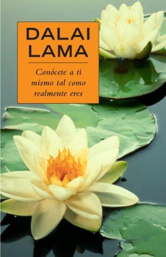 Conócete a ti mismo tal como realmente eres (Autoayuda Y Superación) por Dalai Lama