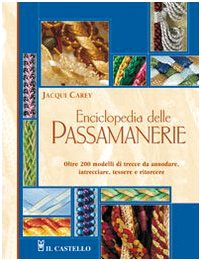 Enciclopedia delle passamanerie. Ediz. illustrata