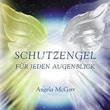 Schutzengel für jeden Augenblick von Angela McGerr (1. Juli 2006) Sondereinband