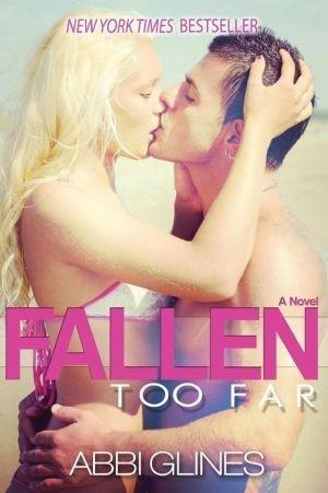 Portada del libro [(Fallen Too Far)] [By (author) Abbi Glines] published on (December, 2012)