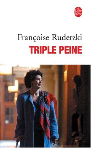 Triple peine par Francoise Rudetzki