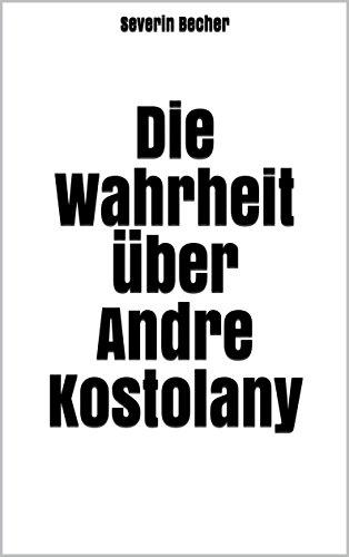 Die Wahrheit über Andre Kostolany