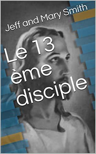Couverture du livre Le 13 ème disciple