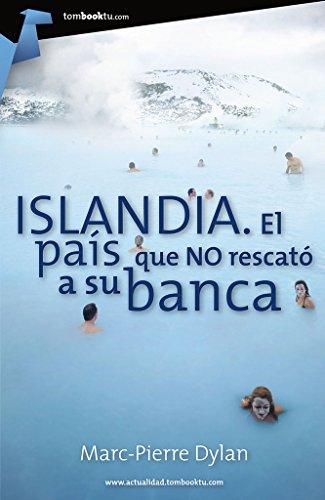 Islandia: El país que no rescató a su banca (Tombooktu Actualidad)