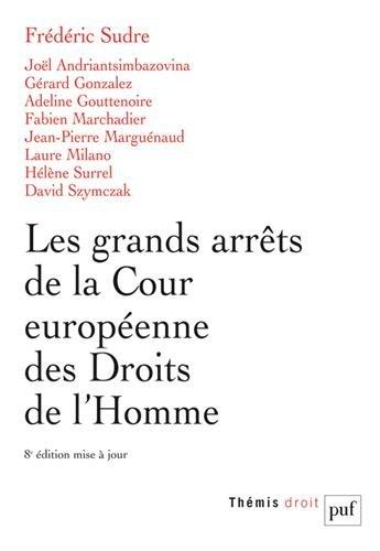Les grands arrêts de la Cour européenne des droits de l'homme par Frédéric Sudre