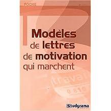 Modèles de lettres de motivation qui marchent