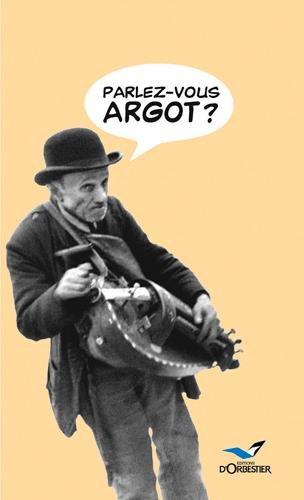 Parlez-vous argot ?: Dictionnaire argot-français