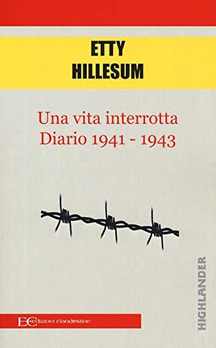 Una vita interrotta. Diario 1941-1943 (Highlander) por Etty Hillesum