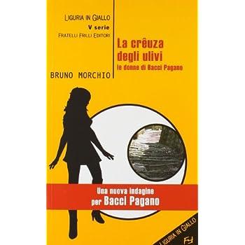 La Crêuza Degli Ulivi. Le Donne Di Bacci Pagano