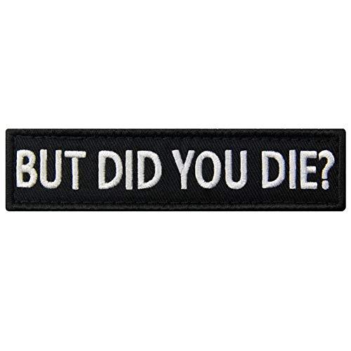 Tactical Funny Movie Biker Moral Patch bestickte Applikation Verschluss Haken & Schlaufe Emblem Did You Die -