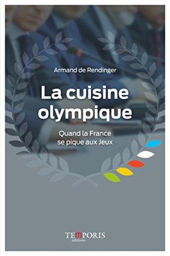 LA CUISINE OLYMPIQUE quand la France se pique aux jeux.