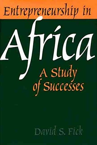 [Entrepreneurship in Africa: A Study of Successes] (By: David S. Fick) [published: March, 2002]