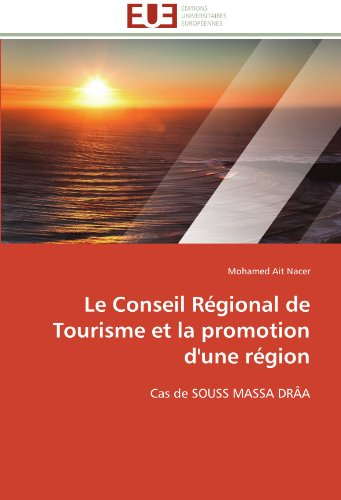Le conseil régional de tourisme et la promotion d'une région par Mohamed Ait Nacer