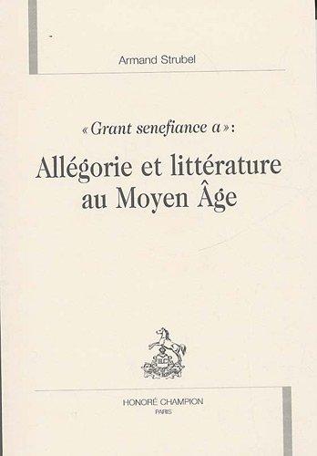 Allégorie et littérature au Moyen Age : Grant senefiance a
