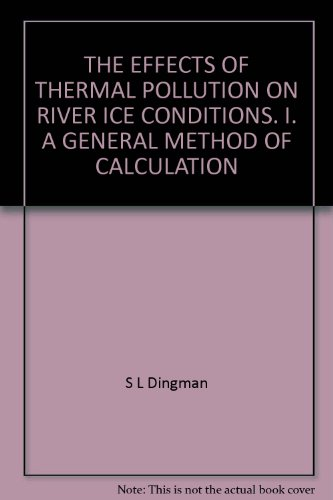THE EFFECTS OF THERMAL POLLUTION ON RIVER ICE CONDITIONS. I. A GENERAL METHOD OF CALCULATION