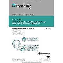 Quantitative Darstellung der Wirkungen landnutzender Prozesse auf die Biodiversität in Ökobilanzen. (Forschungsergebnisse aus der Bauphysik)