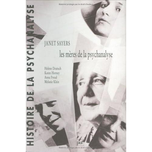 Les mères de la psychanalyse : Hélène Deutsch, Karen Horney, Anna Freud, Mélanie Klein