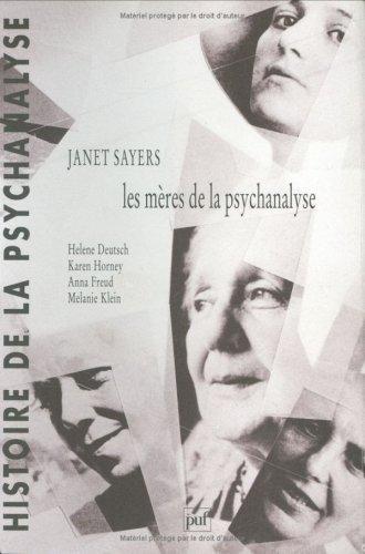 Les mères de la psychanalyse : Hélène Deutsch, ...