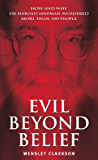 Evil Beyond Belief - How and Why Dr Harold Shipman Murdered 357 People