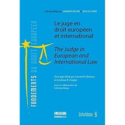 Le Juge en droit européen et international