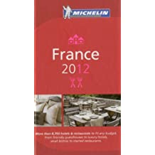 France 2012 Michelin Guide (Michelin Red Guide France: Hotels & Restaurants (French))