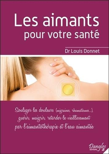 Les aimants pour votre santé - Soulager les douleurs (migraines, rhumatismes...)