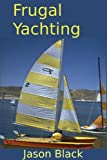 Image de Frugal Yachting (Frugal Luxuries) (English Edition)